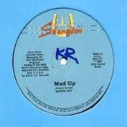 MUD UP / DUB MUD. Artist: Super Cat. Label: Skengdon